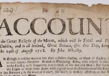 An Account Of the Great Eclipse of the Moon, which will be Total and Vissible at Dublin... Fryday the 29th of August 1718 ([Dublin], 1718). Image courtesy of Marsh's Library.