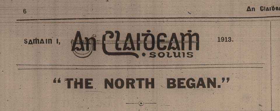 The North Began - November 1st 1913 from An Claidheamh Soluis