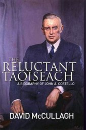 The Reluctant Taoiseach by David McCullagh
